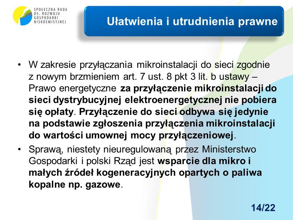 W zakresie przyłączania mikroinstalacji do sieci zgodnie z nowym brzmieniem art. 7 ust. 8 pkt 3 lit. b ustawy – Prawo energetyczne za przyłączenie mik