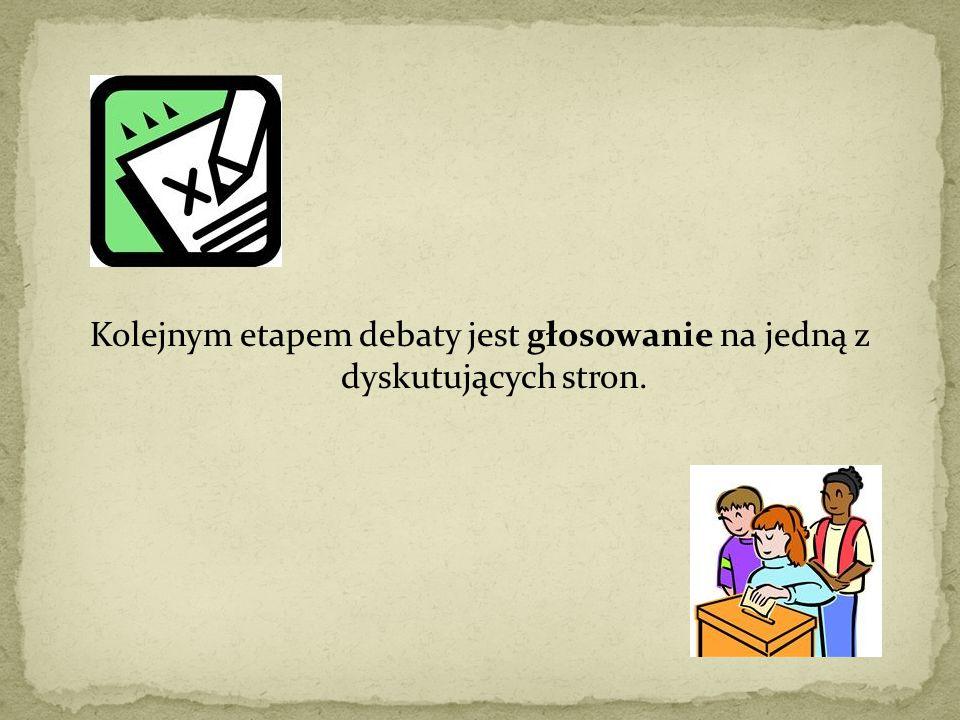 Kolejnym etapem debaty jest głosowanie na jedną z dyskutujących stron.