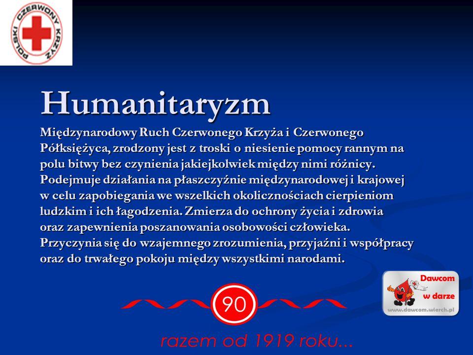 Polski Czerwony Krzyż jako część składowa Międzynarodowego Ruchu Czerwonego Krzyża i Czerwonego Półksiężyca kieruje się następującymi Siedmioma Zasada