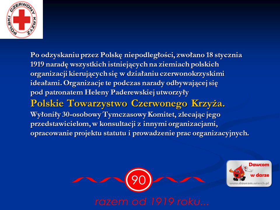 Początek Polskiego Czerwonego Krzyża Idee czerwonokrzyskie splatały się z dążeniami społeczeństwa polskiego do odzyskania niepodległości. Mimo sprzeci