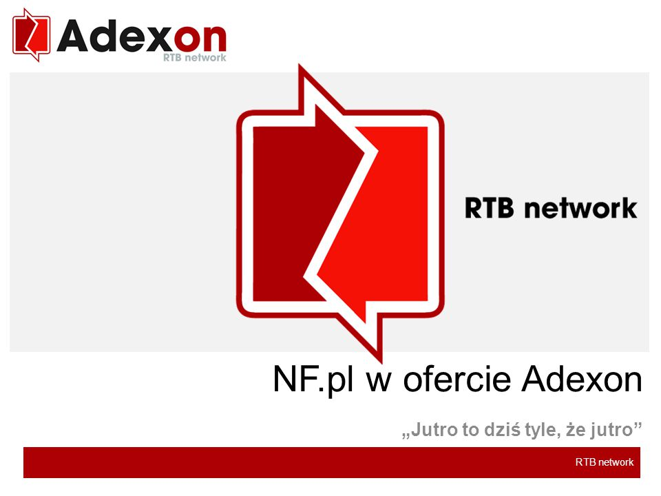 """RTB network NF.pl w ofercie Adexon """"Jutro to dziś tyle, że jutro"""