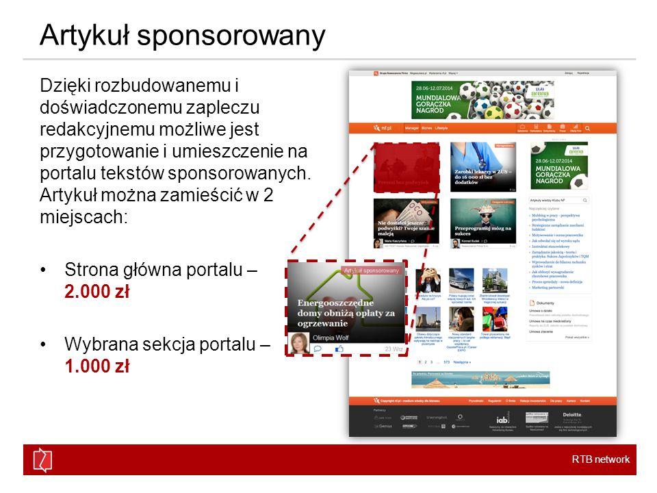 RTB network Artykuł sponsorowany Dzięki rozbudowanemu i doświadczonemu zapleczu redakcyjnemu możliwe jest przygotowanie i umieszczenie na portalu tekstów sponsorowanych.