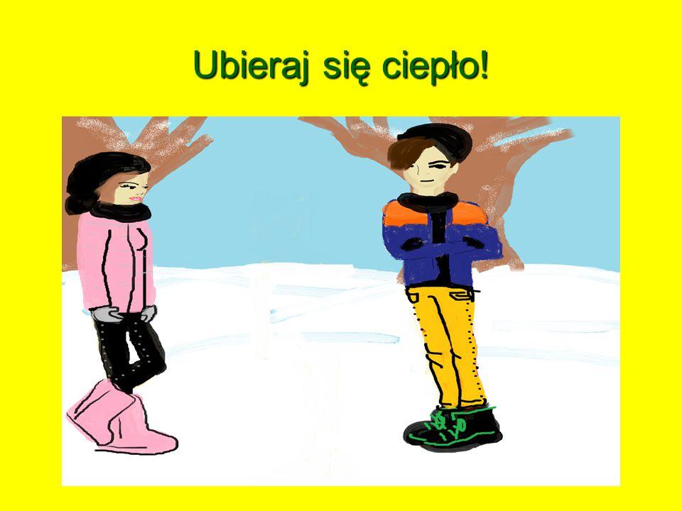 Życzę Wam wspaniałych zabaw na śniegu, a przede wszystkim bezpiecznych.