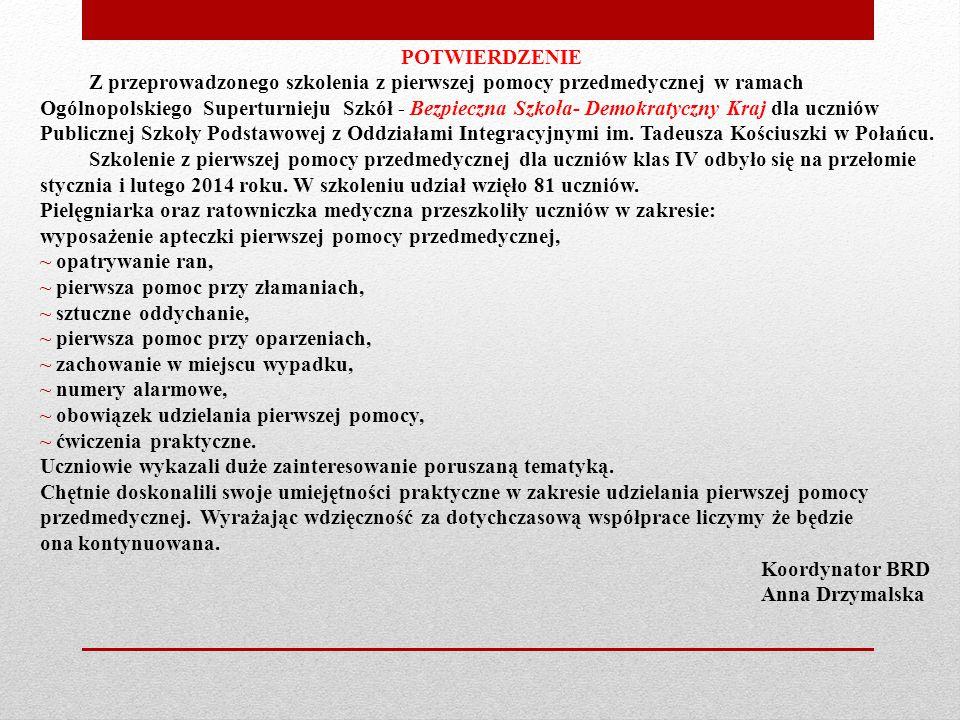 POTWIERDZENIE Z przeprowadzonego szkolenia z pierwszej pomocy przedmedycznej w ramach Ogólnopolskiego Superturnieju Szkół - Bezpieczna Szkoła- Demokra