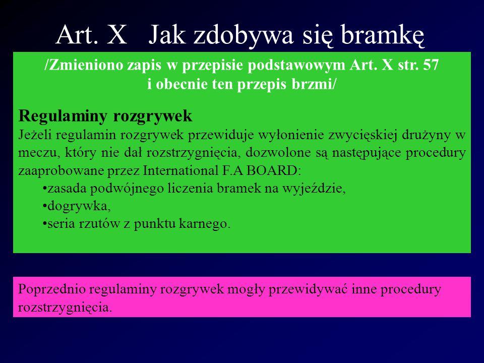 Art. X Jak zdobywa się bramkę /Zmieniono zapis w przepisie podstawowym Art. X str. 57 i obecnie ten przepis brzmi/ Regulaminy rozgrywek Jeżeli regulam