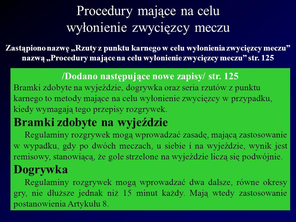 """Zastąpiono nazwę """"Rzuty z punktu karnego w celu wyłonienia zwycięzcy meczu"""" nazwą """"Procedury mające na celu wyłonienie zwycięzcy meczu"""" str. 125 /Doda"""