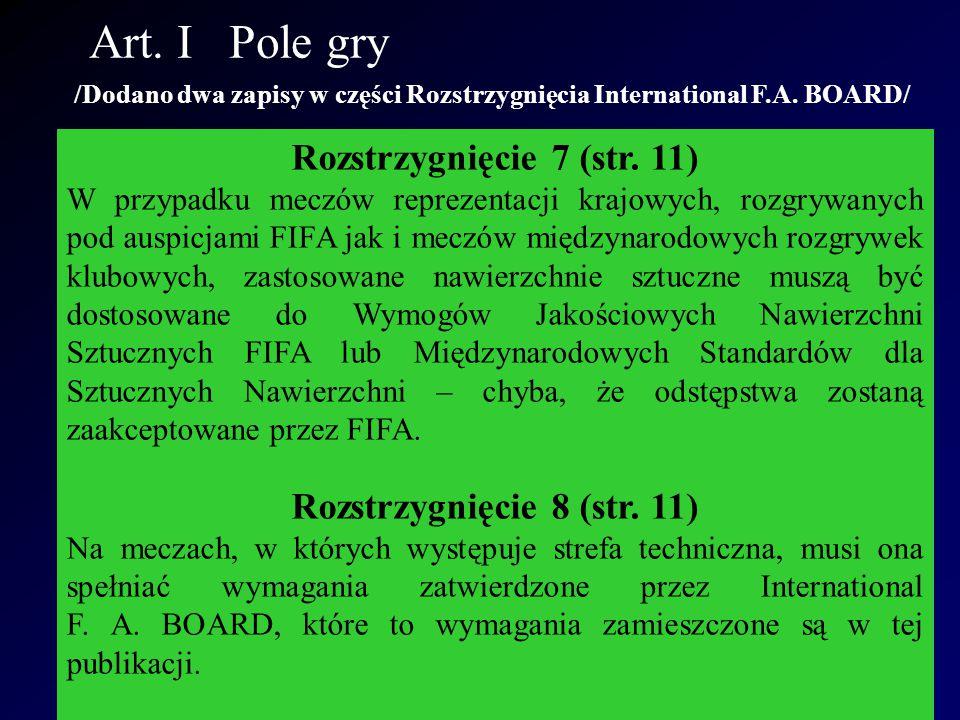 Art.VIII Rozpoczęcie i wznowienie gry /Dodano zapis w Postanowieniach PZPN Art.