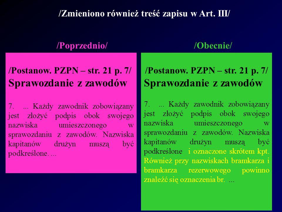 /Zmieniono również treść zapisu w Art.III/ /Poprzednio/ /Obecnie/ /Postanow.
