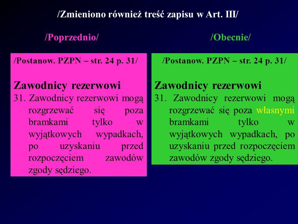 /Wprowadzono również zapis w Art.III Postanowień PZPN/ /Postanow.