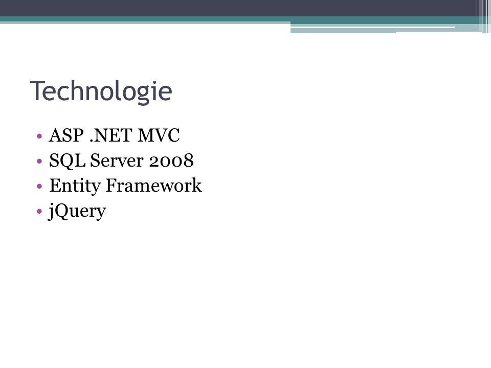 Technologie ASP.NET MVC SQL Server 2008 Entity Framework jQuery