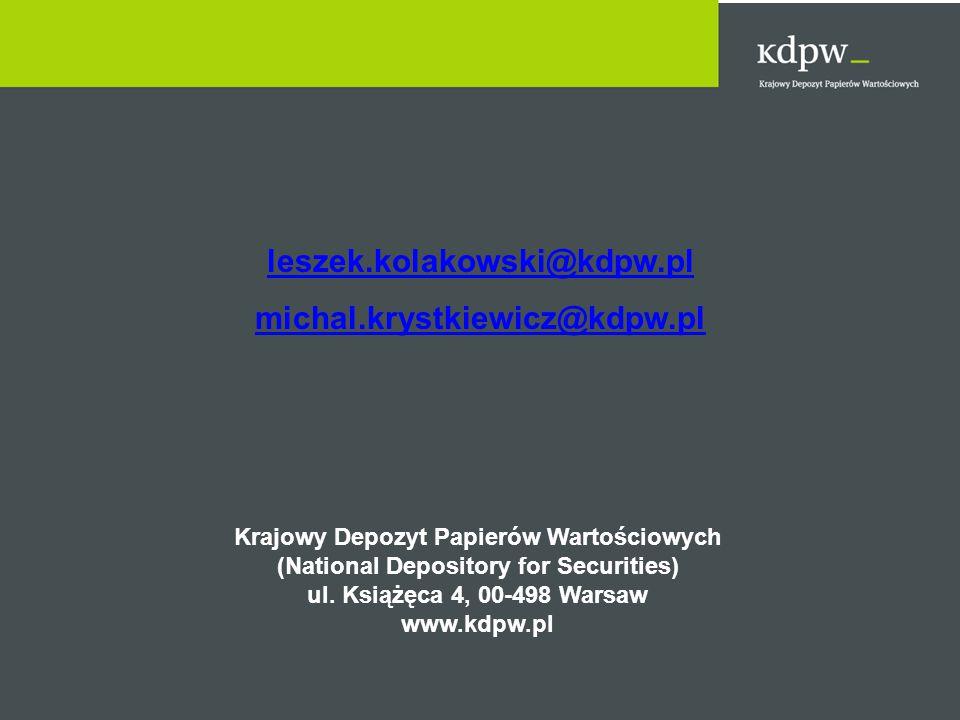 leszek.kolakowski@kdpw.pl michal.krystkiewicz@kdpw.pl Krajowy Depozyt Papierów Wartościowych (National Depository for Securities) ul.