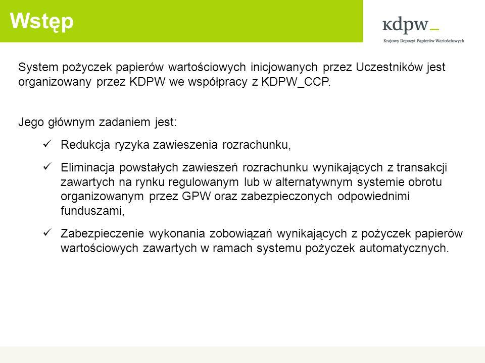 Wstęp System pożyczek papierów wartościowych inicjowanych przez Uczestników jest organizowany przez KDPW we współpracy z KDPW_CCP.