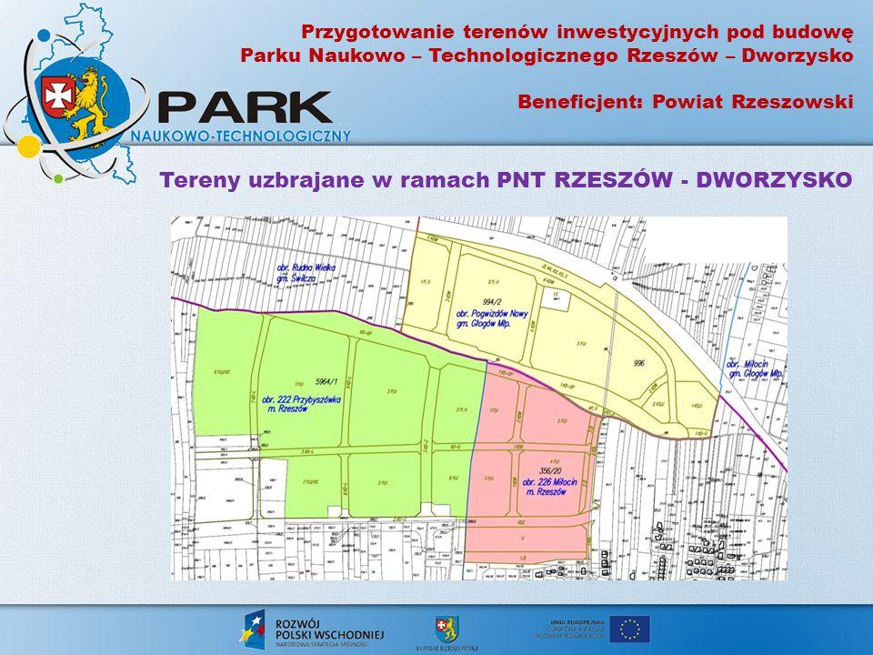 Tereny uzbrajane w ramach PNT RZESZÓW - DWORZYSKO Przygotowanie terenów inwestycyjnych pod budowę Parku Naukowo – Technologicznego Rzeszów – Dworzysko