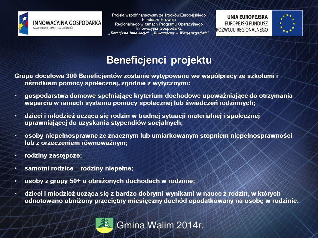 Beneficjenci Beneficjenci projektu Grupa docelowa 300 Beneficjentów zostanie wytypowana we współpracy ze szkołami i ośrodkiem pomocy społecznej, zgodn