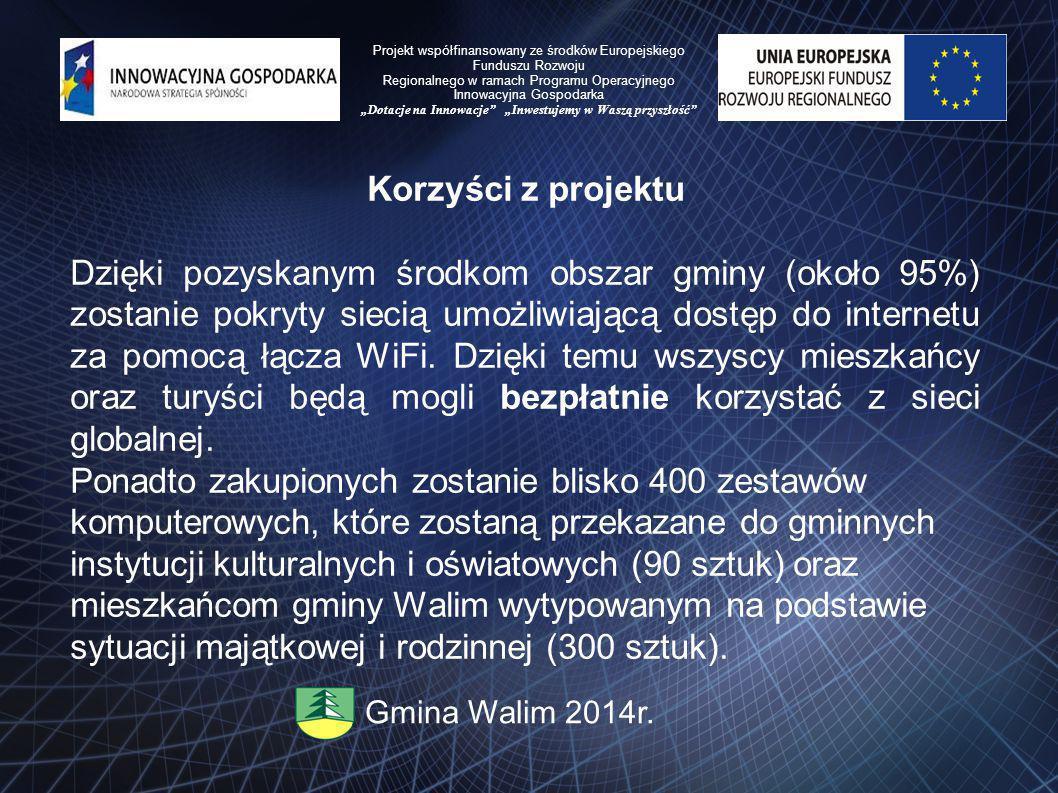 Korzyści z projektu Dzięki pozyskanym środkom obszar gminy (około 95%) zostanie pokryty siecią umożliwiającą dostęp do internetu za pomocą łącza WiFi.