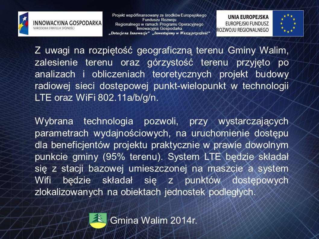 Z uwagi na rozpiętość geograficzną terenu Gminy Walim, zalesienie terenu oraz górzystość terenu przyjęto po analizach i obliczeniach teoretycznych projekt budowy radiowej sieci dostępowej punkt-wielopunkt w technologii LTE oraz WiFi 802.11a/b/g/n.
