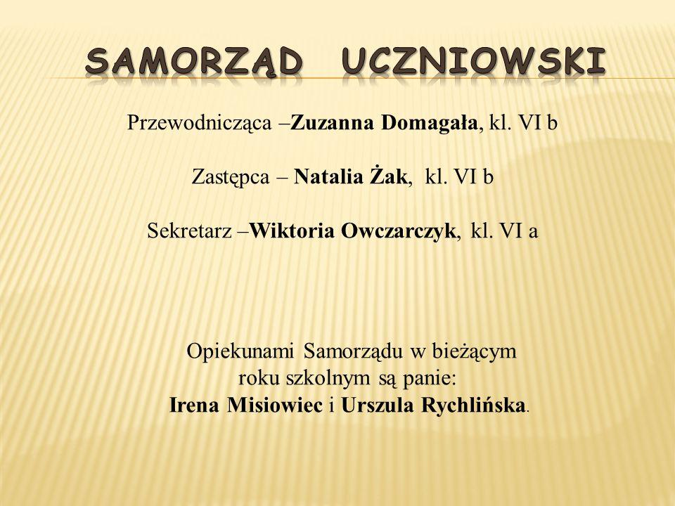 Przewodnicząca –Zuzanna Domagała, kl. VI b Zastępca – Natalia Żak, kl. VI b Sekretarz –Wiktoria Owczarczyk, kl. VI a Opiekunami Samorządu w bieżącym r
