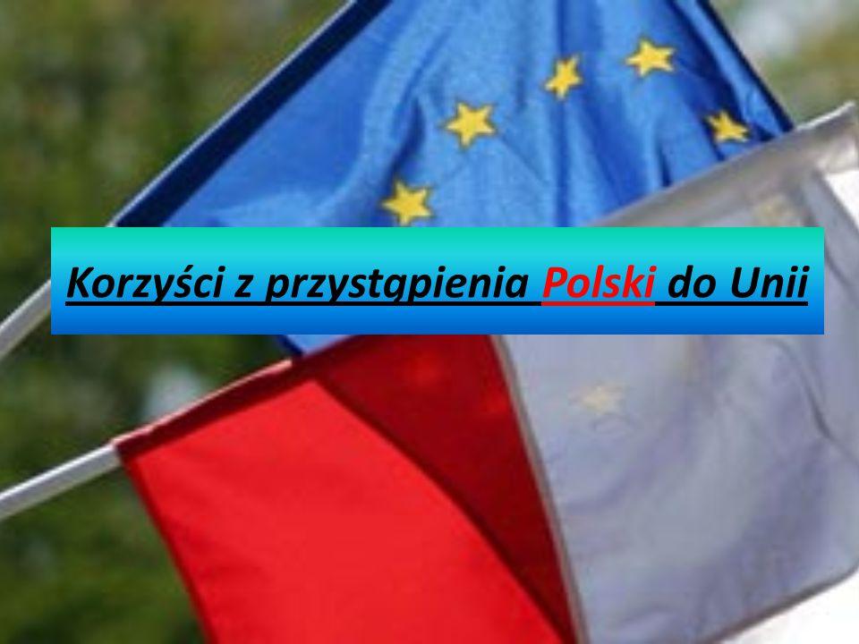 Korzyści z przystąpienia Polski do Unii