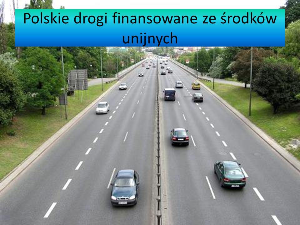 Polskie drogi finansowane ze środków unijnych
