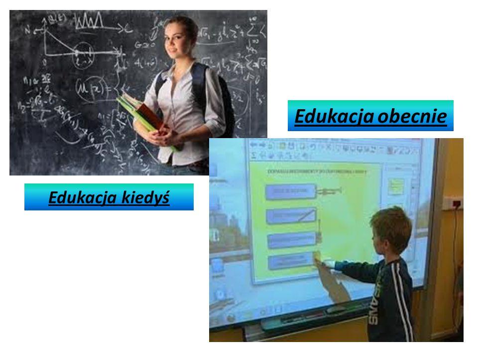 Edukacja kiedyś Edukacja obecnie