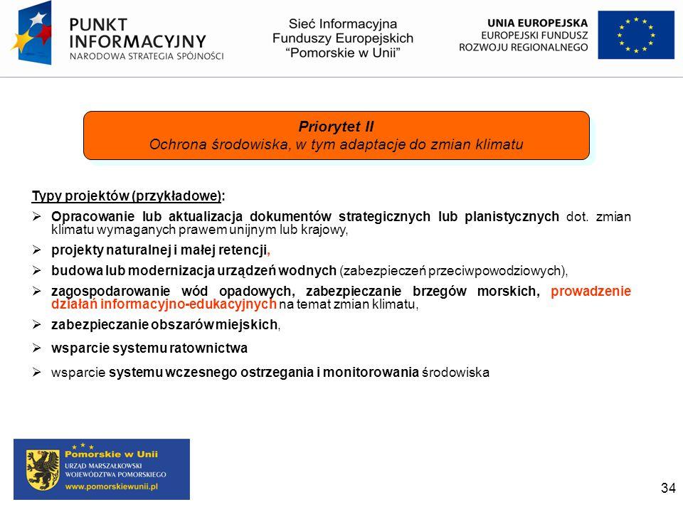 34 Typy projektów (przykładowe):  Opracowanie lub aktualizacja dokumentów strategicznych lub planistycznych dot. zmian klimatu wymaganych prawem unij
