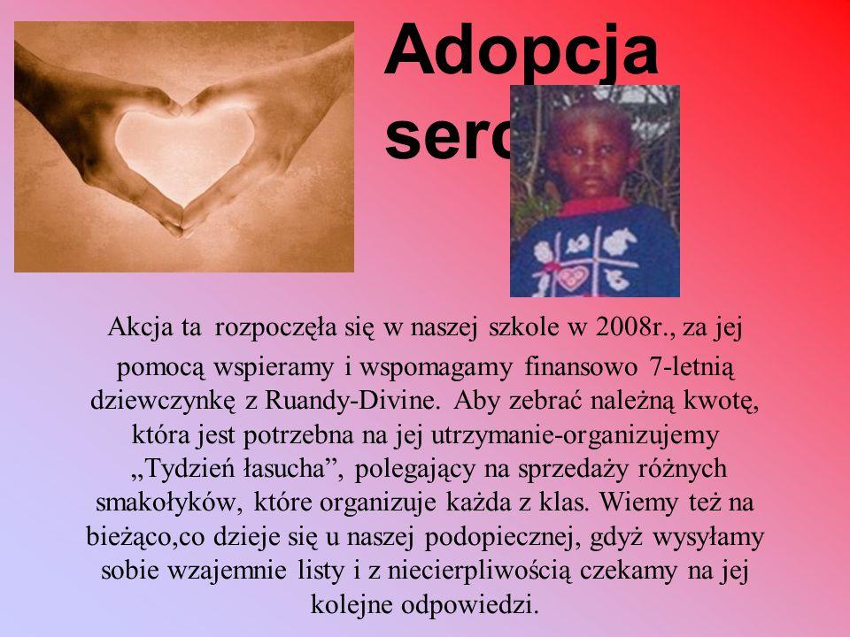 Akcja ta rozpoczęła się w naszej szkole w 2008r., za jej pomocą wspieramy i wspomagamy finansowo 7-letnią dziewczynkę z Ruandy-Divine. Aby zebrać nale