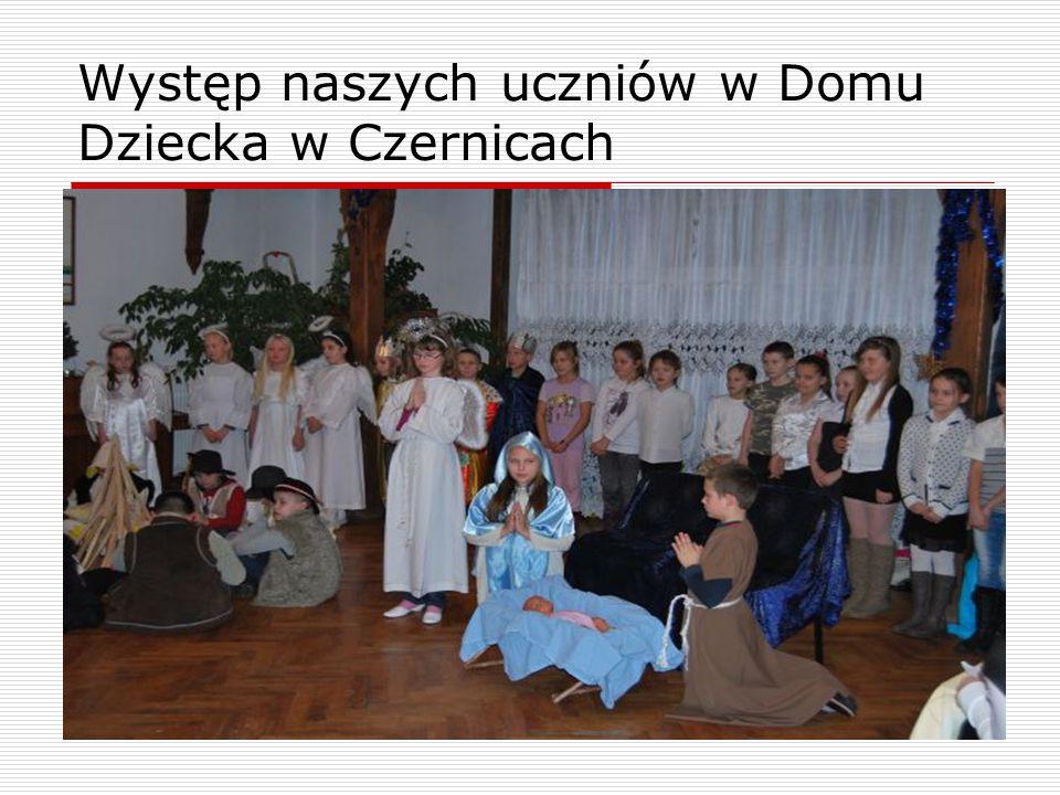 Występ naszych uczniów w Domu Dziecka w Czernicach