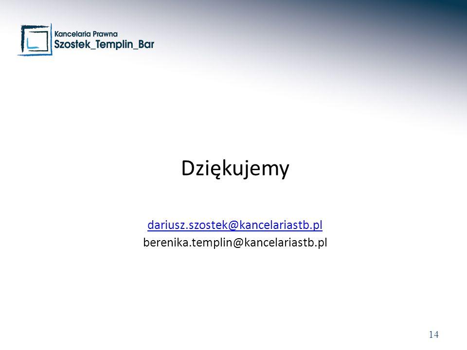 Dziękujemy dariusz.szostek@kancelariastb.pl berenika.templin@kancelariastb.pl 14