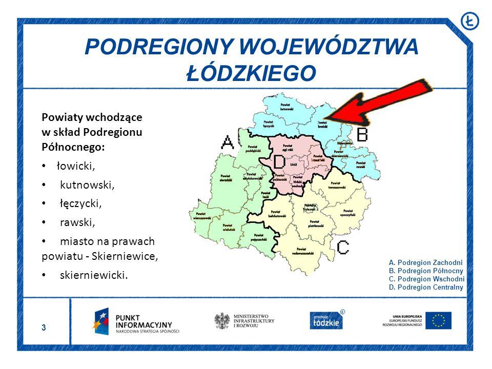 3 PODREGIONY WOJEWÓDZTWA ŁÓDZKIEGO A.Podregion Zachodni B.
