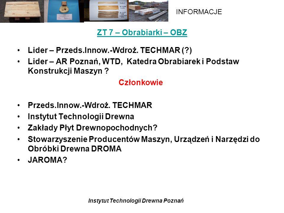 Instytut Technologii Drewna Poznań INFORMACJE ZT 7 – Obrabiarki – OBZ Lider – Przeds.Innow.-Wdroż.