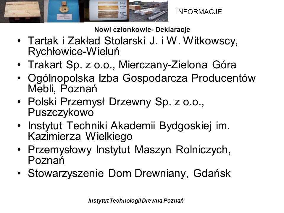 Instytut Technologii Drewna Poznań INFORMACJE Nowi członkowie- Deklaracje Tartak i Zakład Stolarski J.