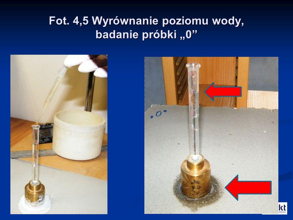 """Fot. 4,5 Wyrównanie poziomu wody, badanie próbki """"0"""""""