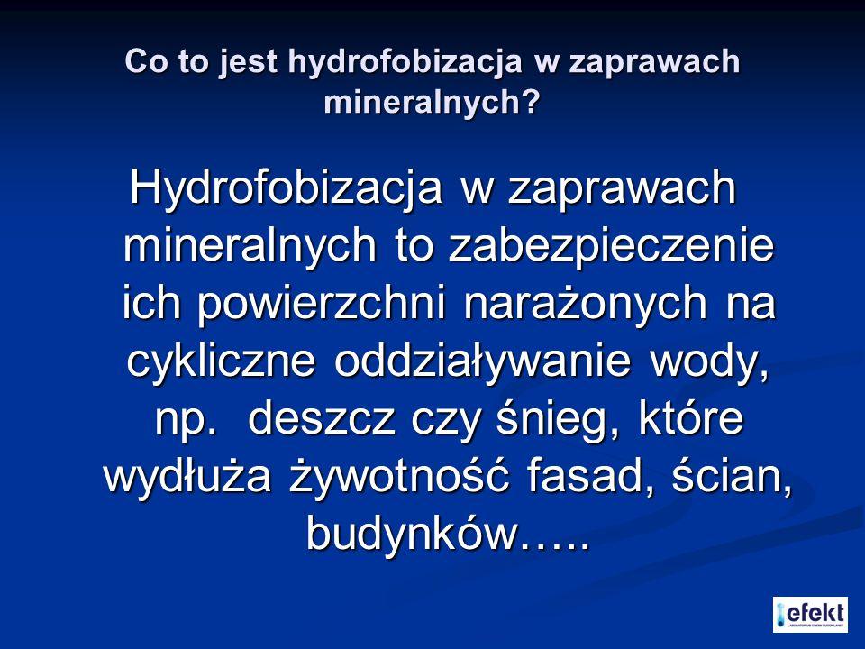 Co to jest hydrofobizacja w zaprawach mineralnych? Hydrofobizacja w zaprawach mineralnych to zabezpieczenie ich powierzchni narażonych na cykliczne od