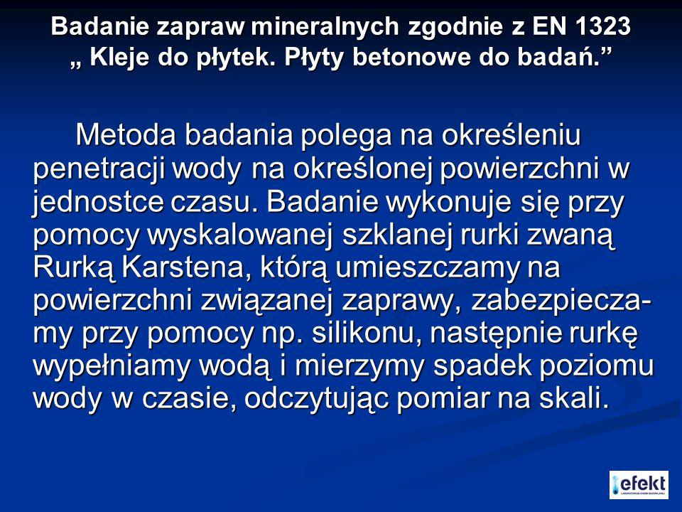 """Badanie zapraw mineralnych zgodnie z EN 1323 """" Kleje do płytek. Płyty betonowe do badań."""" Badanie zapraw mineralnych zgodnie z EN 1323 """" Kleje do płyt"""