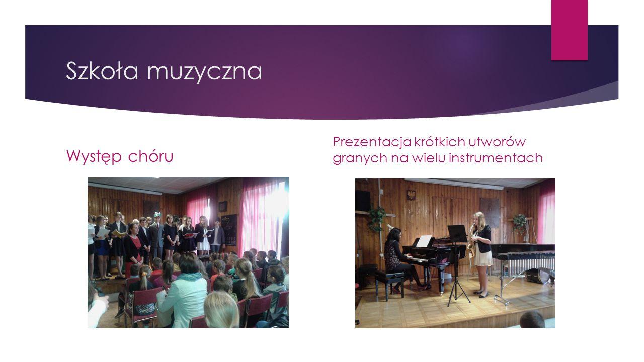 Szkoła muzyczna Występ chóru Prezentacja krótkich utworów granych na wielu instrumentach