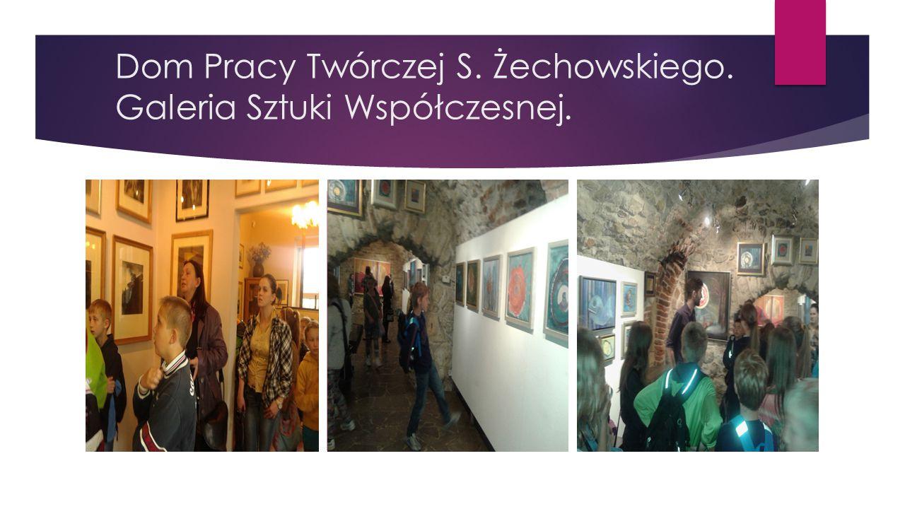 Dom Pracy Twórczej S. Żechowskiego. Galeria Sztuki Współczesnej.
