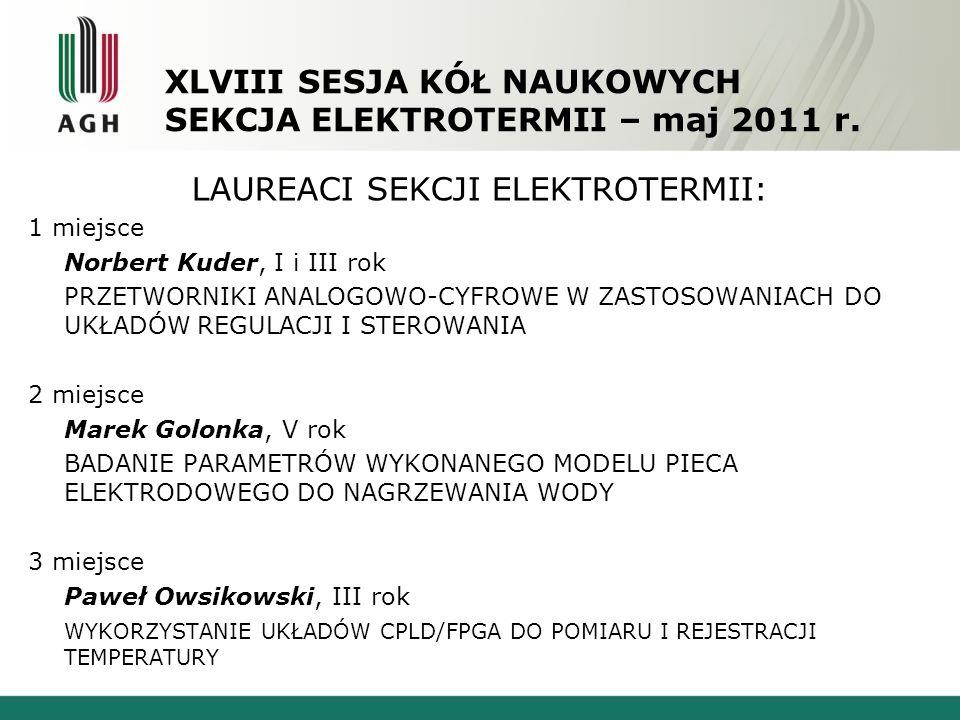 XLVIII SESJA KÓŁ NAUKOWYCH SEKCJA ELEKTROTERMII – maj 2011 r. LAUREACI SEKCJI ELEKTROTERMII: 1 miejsce Norbert Kuder, I i III rok PRZETWORNIKI ANALOGO