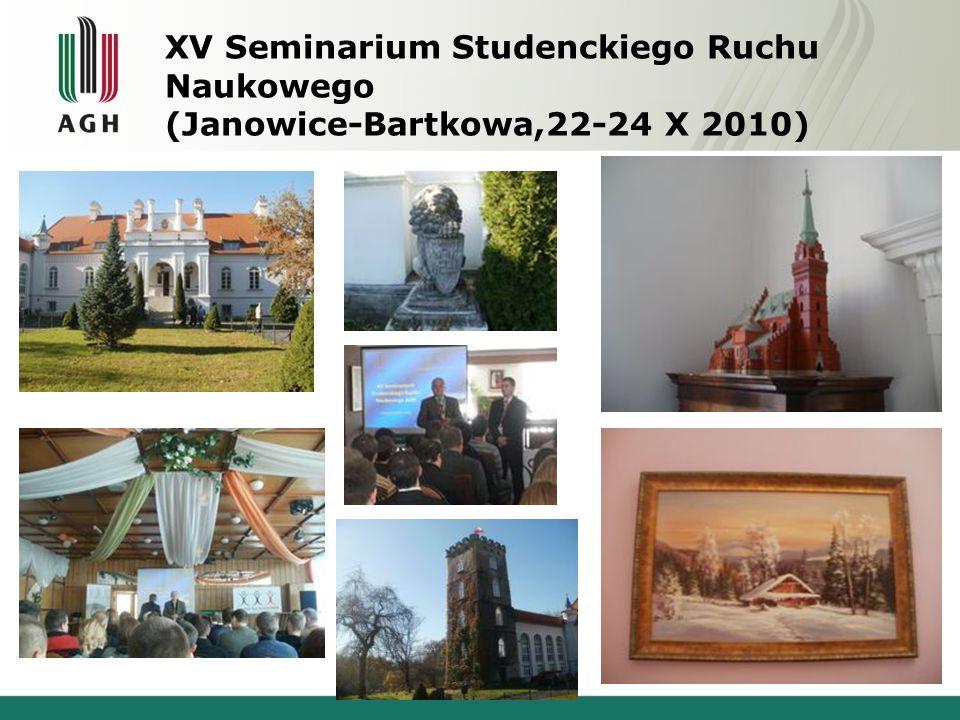 XV Seminarium Studenckiego Ruchu Naukowego (Janowice-Bartkowa,22-24 X 2010)