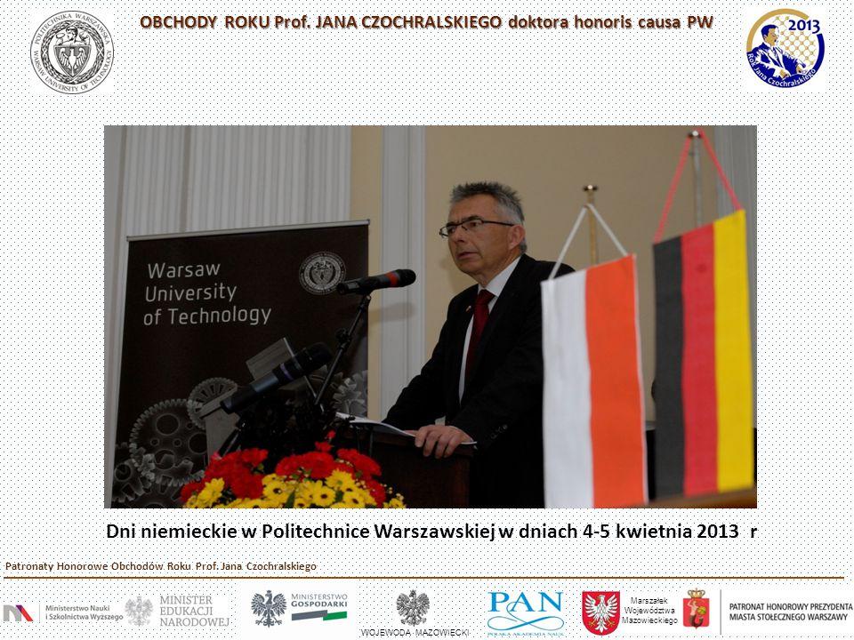 Dni niemieckie w Politechnice Warszawskiej w dniach 4-5 kwietnia 2013 r Marszałek Województwa Mazowieckiego WOJEWODA MAZOWIECKI Patronaty Honorowe Obc