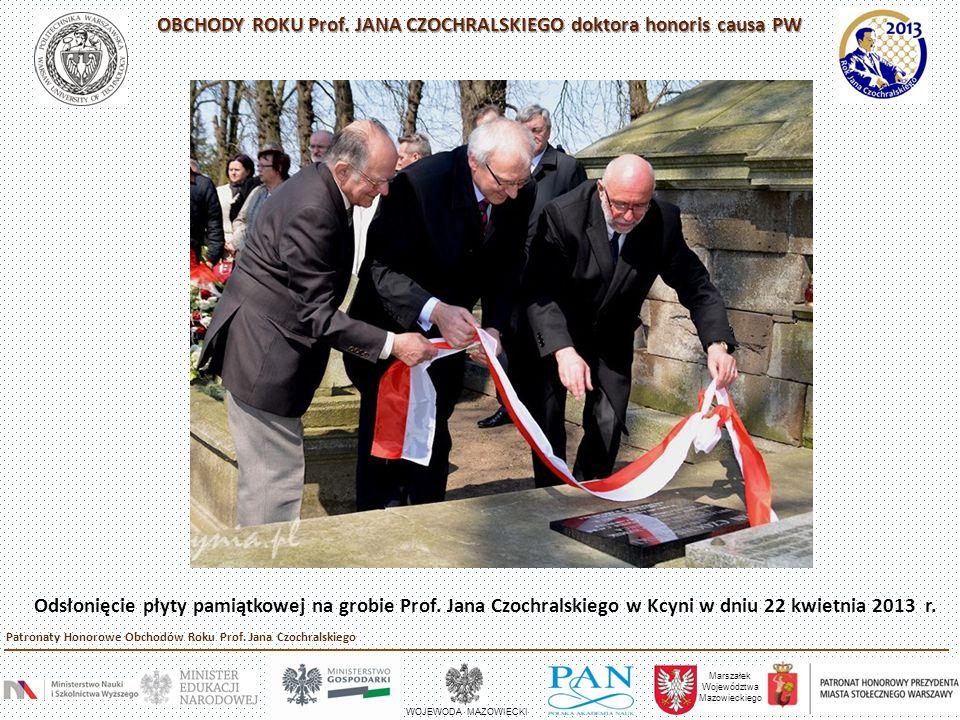 Odsłonięcie płyty pamiątkowej na grobie Prof. Jana Czochralskiego w Kcyni w dniu 22 kwietnia 2013 r. Marszałek Województwa Mazowieckiego WOJEWODA MAZO