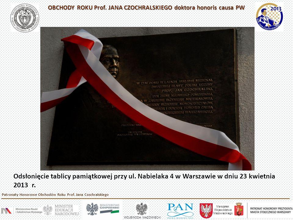 Odsłonięcie tablicy pamiątkowej przy ul. Nabielaka 4 w Warszawie w dniu 23 kwietnia 2013 r. Marszałek Województwa Mazowieckiego WOJEWODA MAZOWIECKI Pa