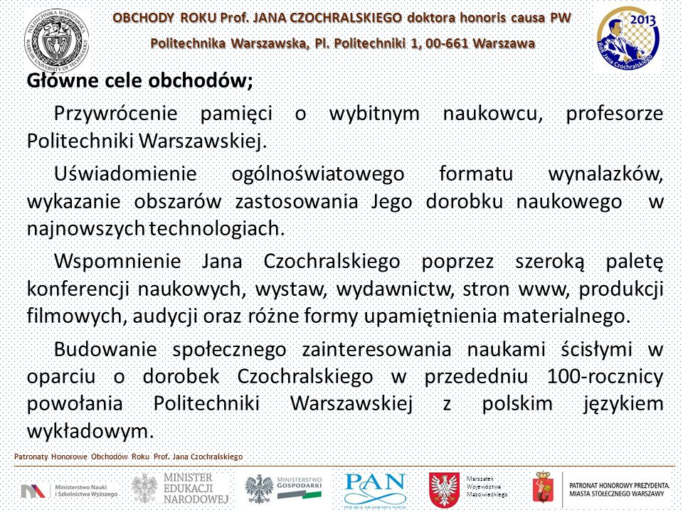 OBCHODY ROKU Prof. JANA CZOCHRALSKIEGO doktora honoris causa PW Politechnika Warszawska, Pl. Politechniki 1, 00-661 Warszawa Marszałek Wojewóztwa Mazo