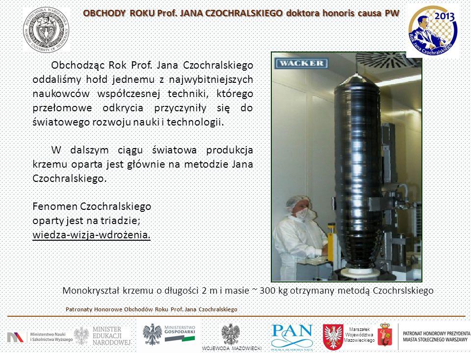 Monokryształ krzemu o długości 2 m i masie ~ 300 kg otrzymany metodą Czochrslskiego Obchodząc Rok Prof. Jana Czochralskiego oddaliśmy hołd jednemu z n
