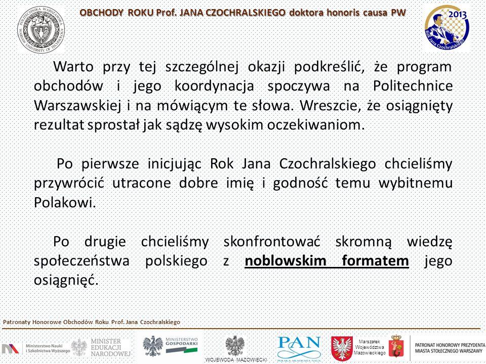 Wynik starań wielu środowisk naukowych i samorządowych to: UCHWAŁA Sejmu Rzeczypospolitej Polskiej z dnia 7 grudnia 2012 r.