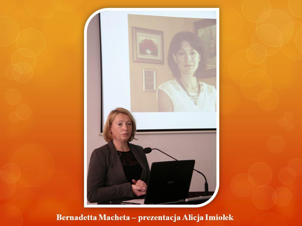 Bernadetta Macheta – prezentacja Alicja Imiołek
