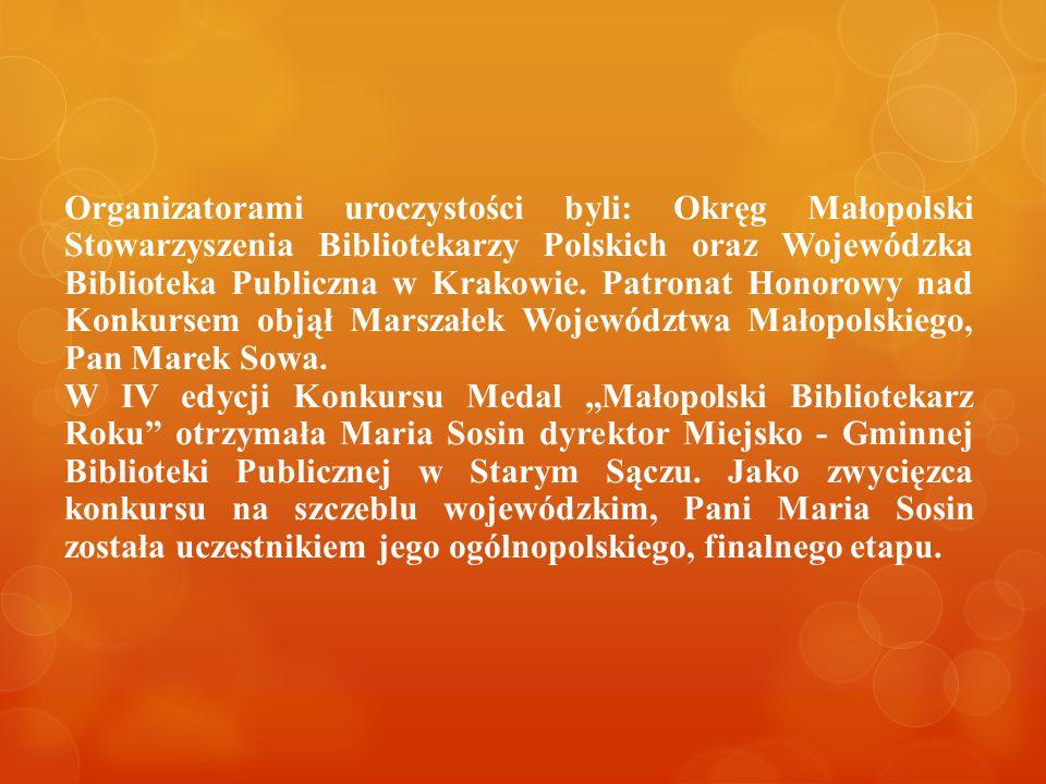 Organizatorami uroczystości byli: Okręg Małopolski Stowarzyszenia Bibliotekarzy Polskich oraz Wojewódzka Biblioteka Publiczna w Krakowie. Patronat Hon