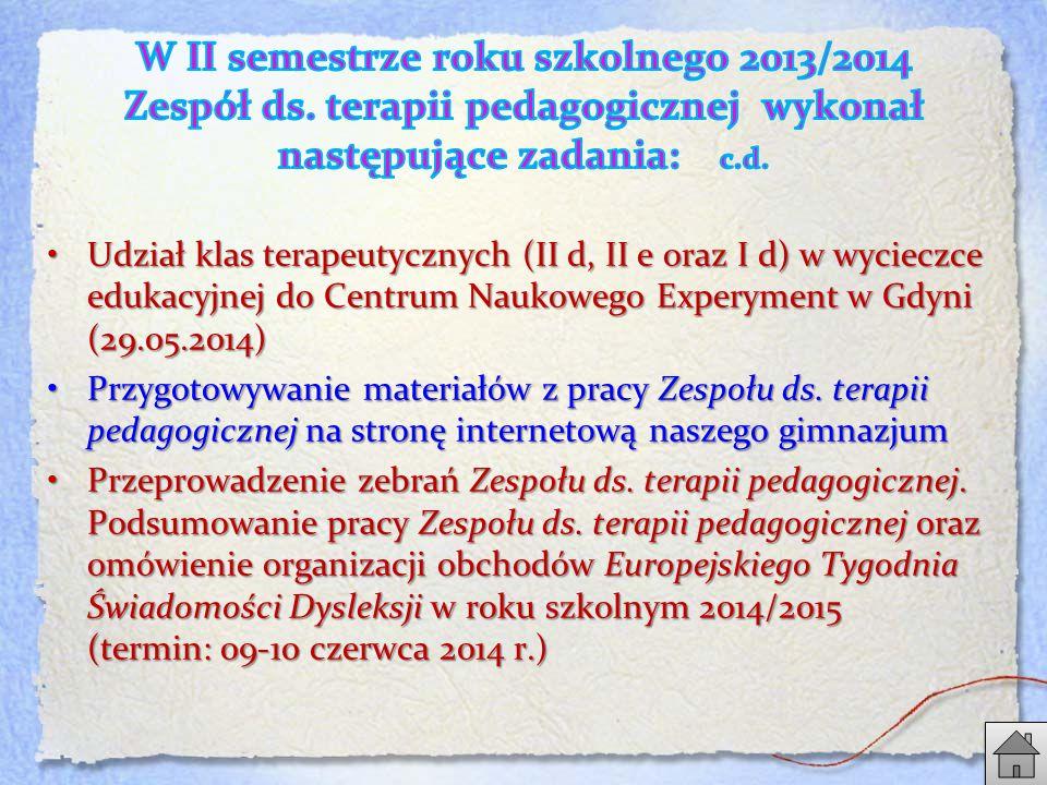 Udział klas terapeutycznych (II d, II e oraz I d) w wycieczce edukacyjnej do Centrum Naukowego Experyment w Gdyni (29.05.2014)Udział klas terapeutycznych (II d, II e oraz I d) w wycieczce edukacyjnej do Centrum Naukowego Experyment w Gdyni (29.05.2014) Przygotowywanie materiałów z pracy Zespołu ds.
