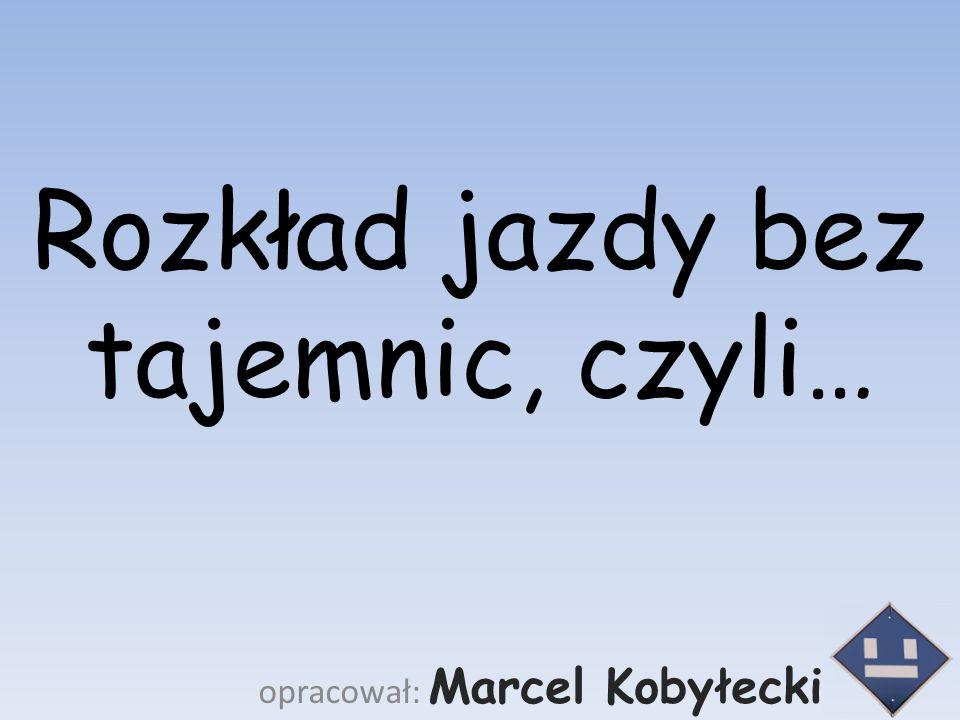 To co maszynista wiedzieć powinien… 04-20112opracował: Marcel Kobyłecki
