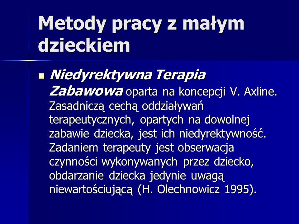 Metody pracy z małym dzieckiem Niedyrektywna Terapia Zabawowa oparta na koncepcji V.