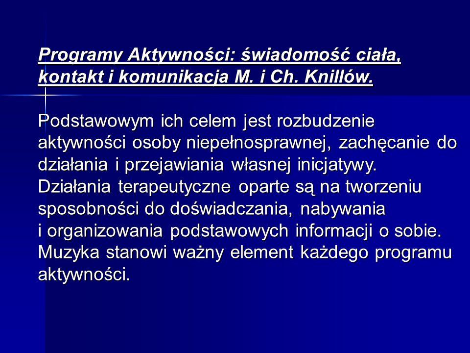 Programy Aktywności: świadomość ciała, kontakt i komunikacja M.